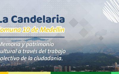 Memoria y patrimonio cultural de la Comuna 10 La Candelaria